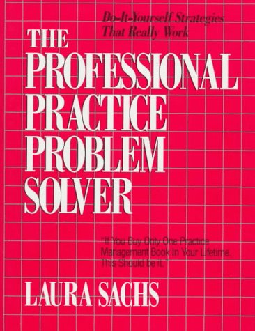 9780137199563: The Professional Practice Problem Solver: Do-It-Yourself Strategies That Really Work