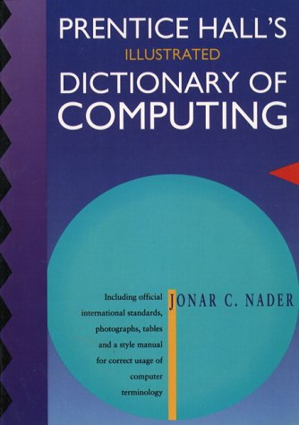 9780137199983: Prentice Hall's Illustrated Dictionary of Computing