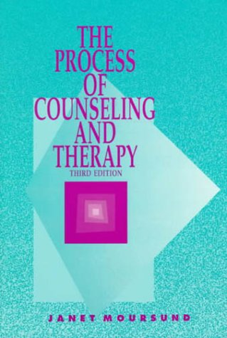 Process of Counseling and Therapy, The: Moursund, Janet