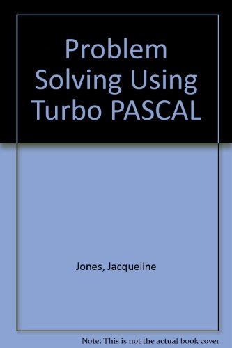 Problem Solving Using Turbo Pascal: Jones, Jacqueline A.