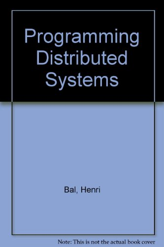 9780137220830: Programming Distributed Systems