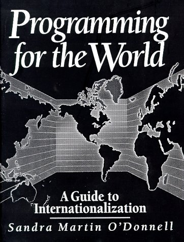 9780137221905: Programming for the World: A Guide to Internationalization