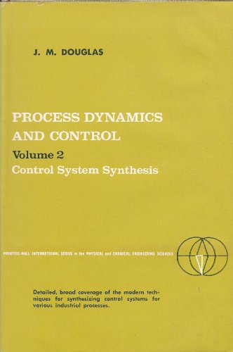 9780137230563: Process Dynamics and Control: Control System Synthesis v. 2 (Physical & Chemical Engineering Science)