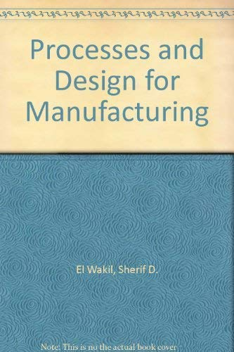 9780137230990: Process and Design of Manufacturing
