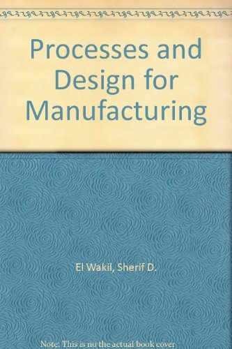 9780137230990: Processes and Design for Manufacturing