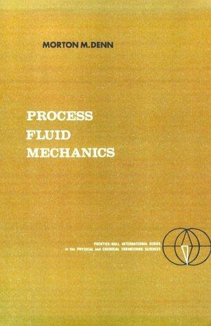 Process Fluid Mechanics, (Prentice-Hall International Series in