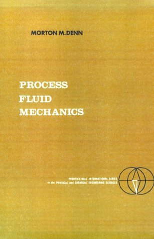 9780137231638: Process Fluid Mechanics, (Prentice-Hall International Series in the Physical and Chemical Engineering Sciences)