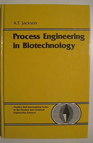 9780137231980: Process Engineering in Biotechnology (PRENTICE-HALL INTERNATIONAL SERIES IN THE PHYSICAL AND CHEMICAL ENGINEERING SCIENCES)