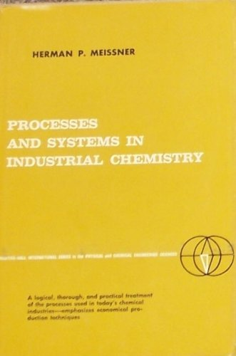 Processes and Systems in Industrial Chemistry: Meissner, Herman Paul
