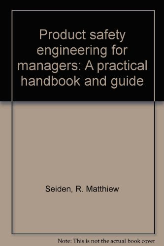 9780137240975: Product safety engineering for managers: A practical handbook and guide
