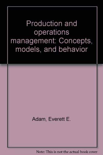 Production and operations management: Concepts, models, and: Everett E Adam