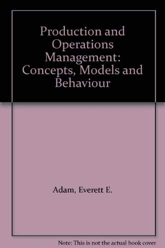 Production and Operations Management: Everett E. Adam,