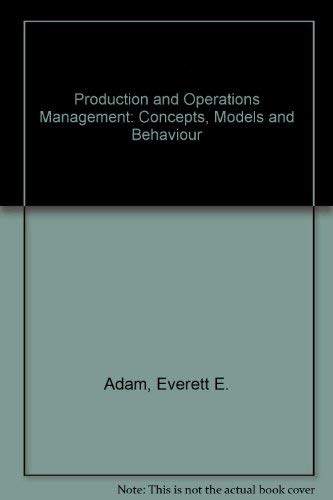 Production and Operations Management : Concepts, Models: Ronald J. Ebert;