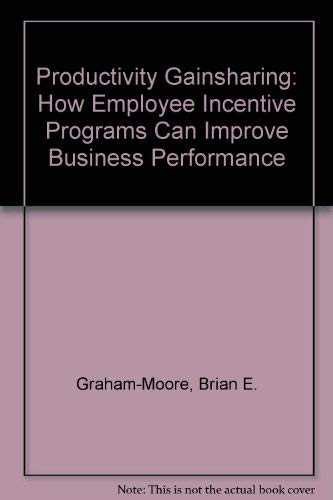9780137250516: Productivity Gainsharing: How Employee Incentive Programs Can Improve Business Performance