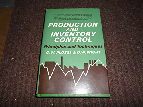 Production and inventory control : principles and: Plossl, George W.