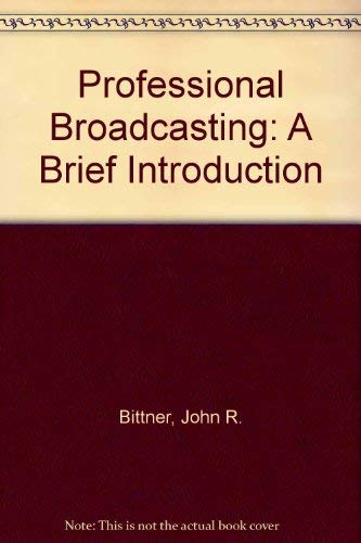 9780137254651: Professional Broadcasting: A Brief Introduction