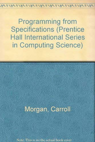 9780137262250: Programming from Specifications (Prentice Hall International Series in Computing Science)