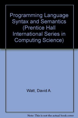 9780137262663: Programming Language Syntax and Semantics (Prentice Hall International Series in Computing Science)