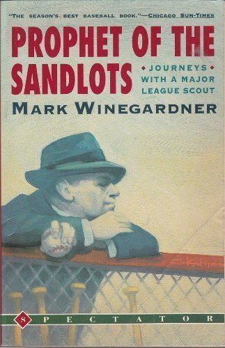 Prophet of the Sandlots: Journeys With a Major League Scout (0137263732) by Winegardner, Mark