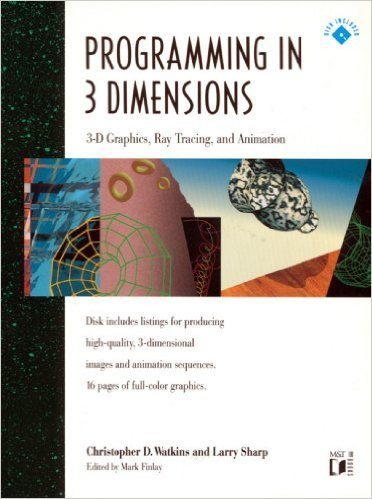 9780137266210: Programming in Three Dimensions: 3-D Graphics, Ray Tracing and Animation
