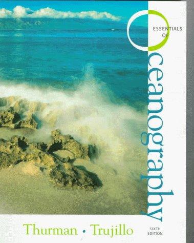 Essentials of Oceanography: Sixth Edition: Thurman, Harold V.; Trujillo, Alan P.