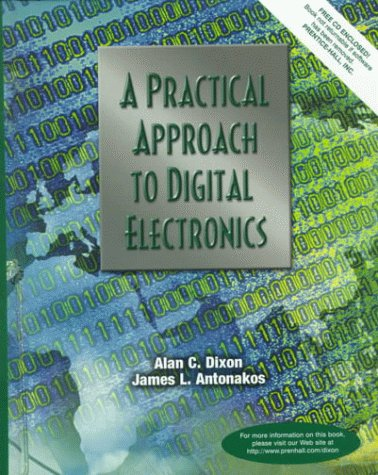 A Practical Approach to Digital Electronics: Dixon, A, C,