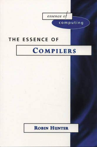 9780137278350: The Essence of Compilers (Prentice-Hall Essence of Computing)