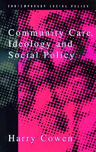 9780137278435: Community Care, Ideology and Social Policy (Contemporary Social Policy Series)