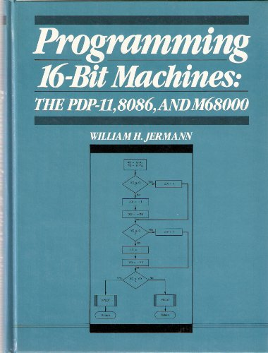 9780137291618: Programming 16-bit Machines: The P.D.P-11, 8086 and MC68000
