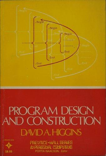 Program Design & Construction (Prentice-Hall Series in Personal Computing): Higgins, David A.