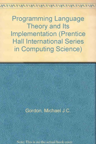 9780137304172: Programming Language Theory and Its Implementation (Prentice Hall International Series in Computing Science)