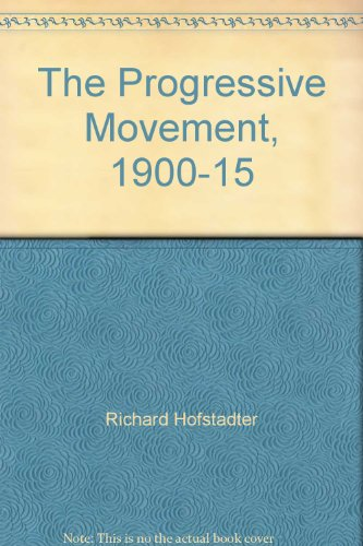 9780137307210: The Progressive Movement, 1900-15