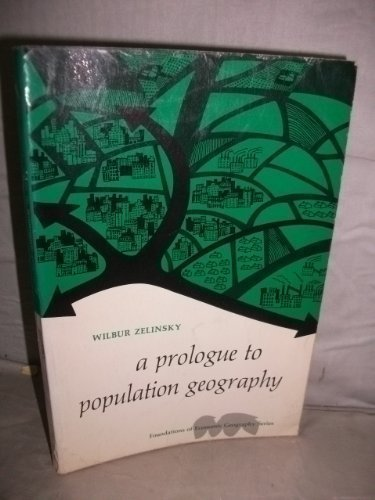 9780137307708: Prologue to Population Geography (Foundations of Economic Geography)