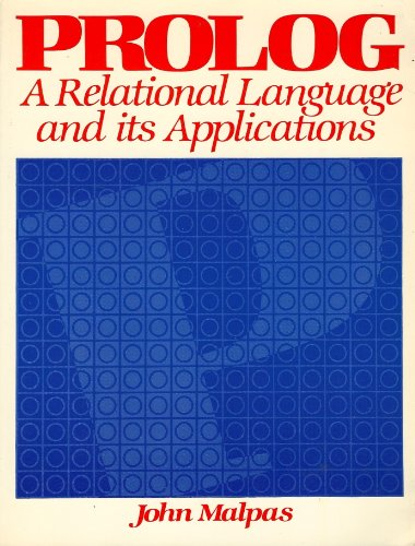 9780137308057: PROLOG: A Relational Language and Its Applications