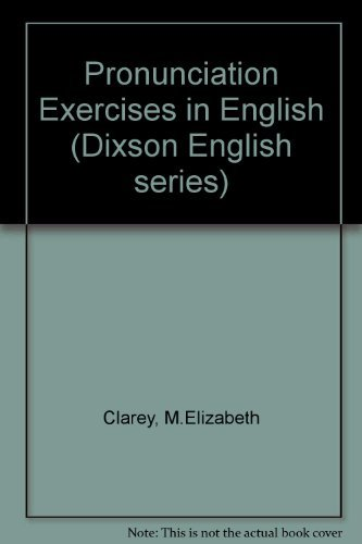 Pronunciation Exercises in English, A New Revised Edition (Dixson English Series) (9780137308545) by M. Elizabeth Clarey; Robert J. Dixson