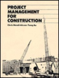 9780137312665: Project Management for Construction: Fundamental Concepts for Owners, Engineers, Architects and Builders (Civil engineering & engineering mechanics series)
