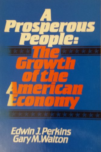 A Prosperous People: The Growth of the American Economy (0137313993) by Perkins, Edwin J.; Walton, Gary M.