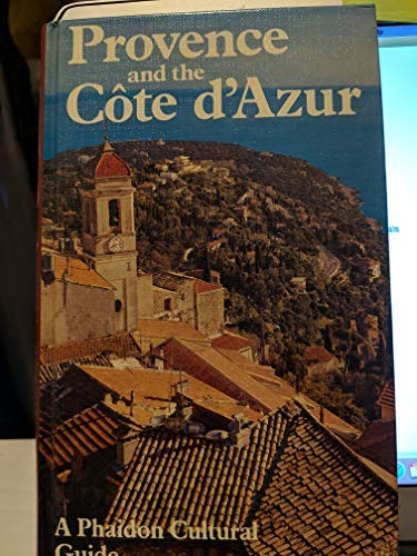 9780137317615: Provence and the Cote D'Azur: A Phaidon Cultural Guide