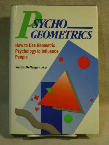 9780137320097: Psycho Geometrics: How to Use Geometric Psychology to Influence People
