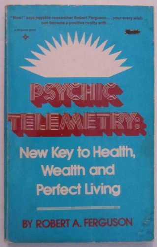 9780137323708: Psychic Telemetry: New Key to Health, Wealth and Perfect Living