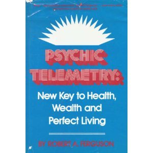 Psychic Telemetry: New Key to Health, Wealth,