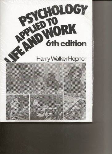 9780137324613: Psychology Applied to Life and Work (6th Edition)