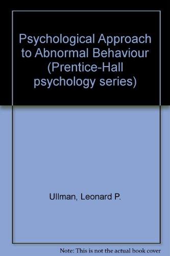 A Psychological Approach to Abnormal Behaviour: Ullmann, L. P.