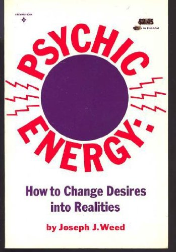 Psychic Energy : How to Change Your: Joseph J. Weed