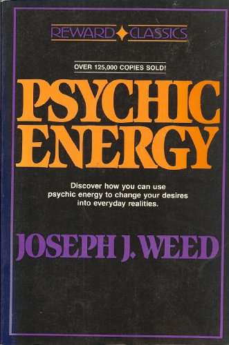 Psychic Energy: How to Change Desires into: Weed, Joseph J.