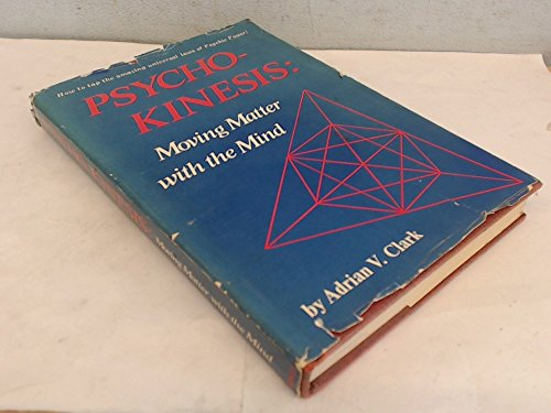 9780137329335: Psycho-Kinesis: Moving Matter With the Mind