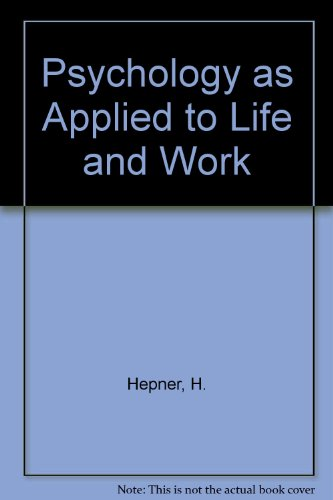 Psychology as Applied to Life and Work