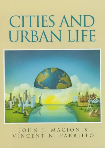 Cities and Urban Life: MacIonis, John J.;Parrillo,