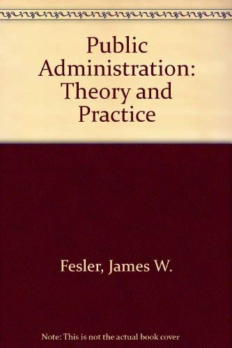 Public Administration: Theory and Practice: James W. Fesler