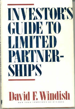 Investor's Guide to Limited Partnerships: Windish, David F.